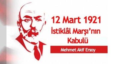 12 Mart Istiklal Marsinin Kabulu Ve Mehmet Akif Ersoy U Anma Gunu